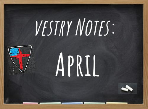 Vestry Notes March/April 2020